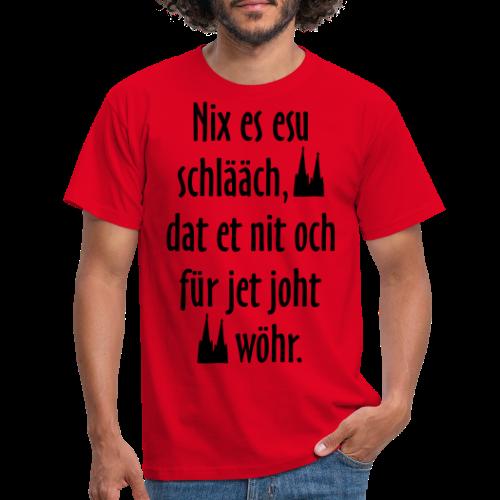 Nix es esu schlääch (Weiß) Kölner Spruch - Kölsche Sprüche - Männer T-Shirt