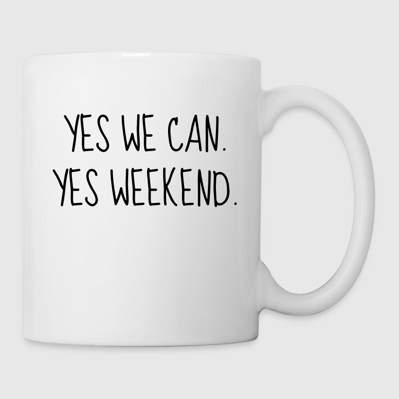 Yes we can. Yes weekend ! Quote Week-end Mugs & Drinkware - Mug