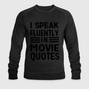 I speak fluently in movie quotes T-Shirts - Men's Sweatshirt by Stanley & Stella