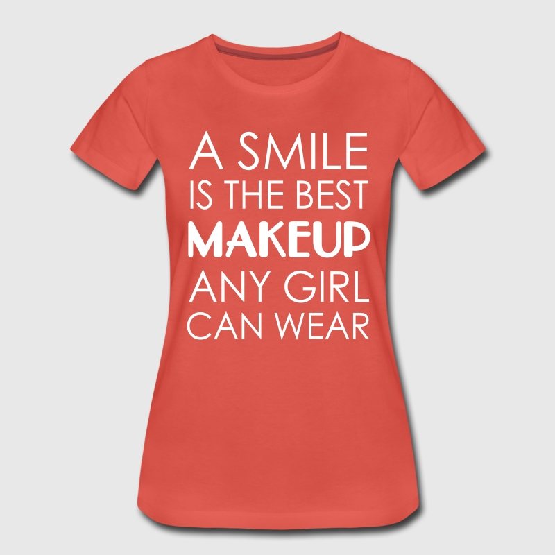 A smile is the best makeup any girl can wear T-Shirts - Women's Premium T-Shirt