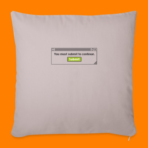 Submit to continue - men's tee - Sofa pillow cover 44 x 44 cm