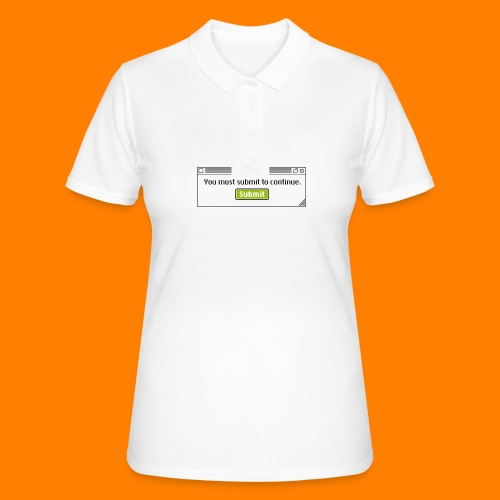 Submit to continue - men's tee - Women's Polo Shirt