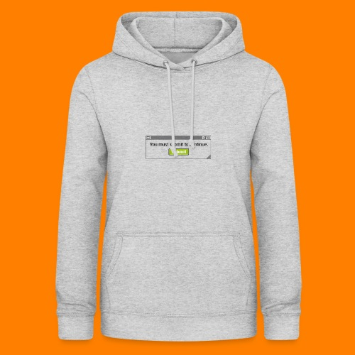 Submit to continue - men's tee - Women's Hoodie