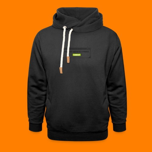 Submit to continue - men's tee - Shawl Collar Hoodie