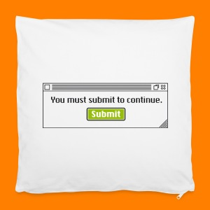 Submit to continue - men's tee - Pillowcase 40 x 40 cm
