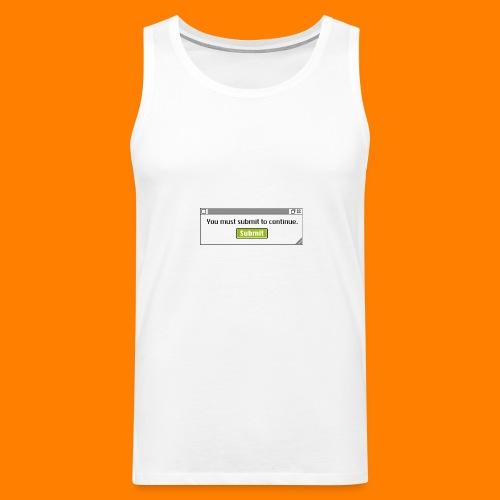 Submit to continue - men's tee - Men's Premium Tank Top