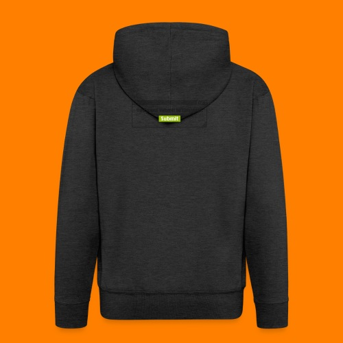 Submit to continue - men's tee - Men's Premium Hooded Jacket