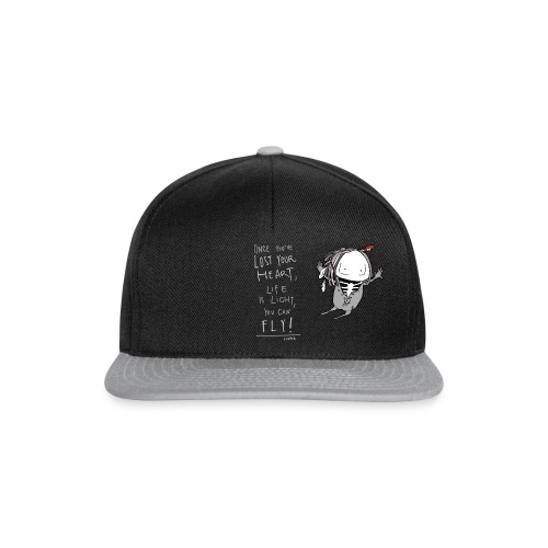 Once you've lost your heart, life is light, you can fly! - Snapback Cap