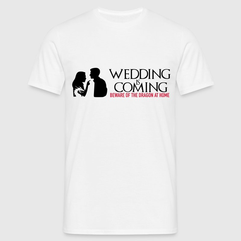 Wedding is coming T-Shirts - Männer T-Shirt