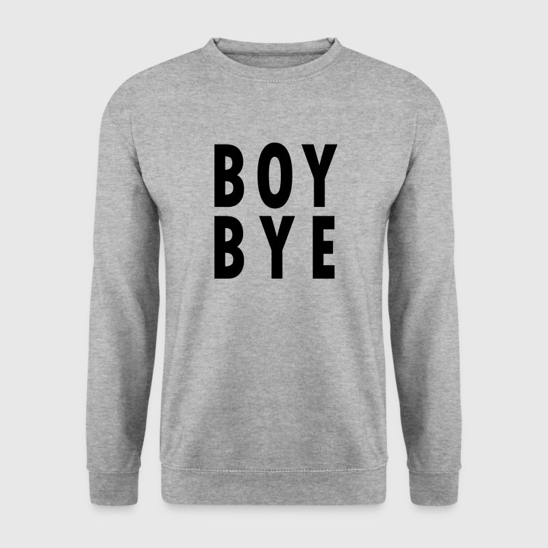 BOY BYE Sweat-shirts - Sweat-shirt Homme
