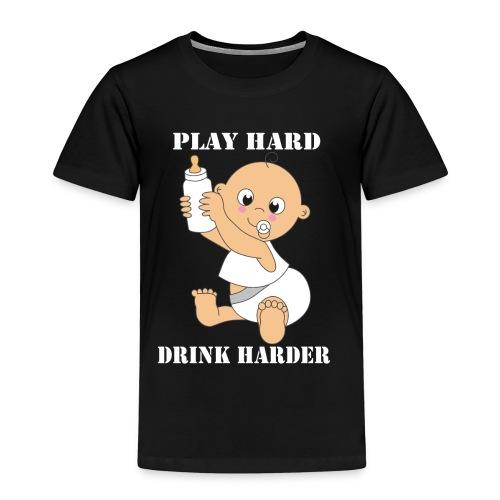 PLAY HARD...DRINK HARDER - Kinder Premium T-Shirt