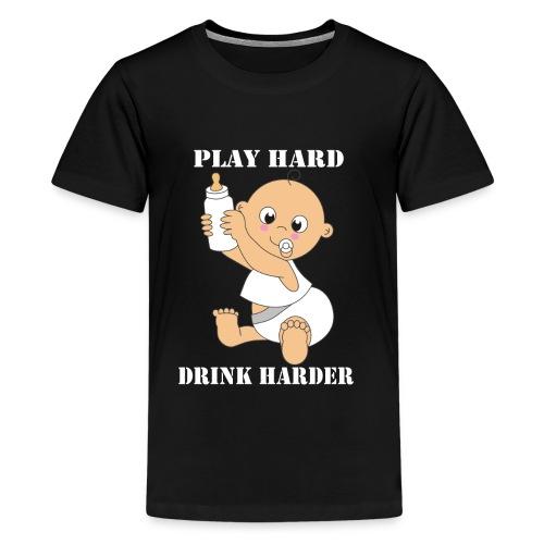PLAY HARD...DRINK HARDER - Teenager Premium T-Shirt