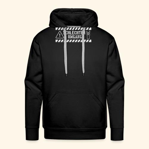 Schlechter Umgang - Männer Premium Hoodie
