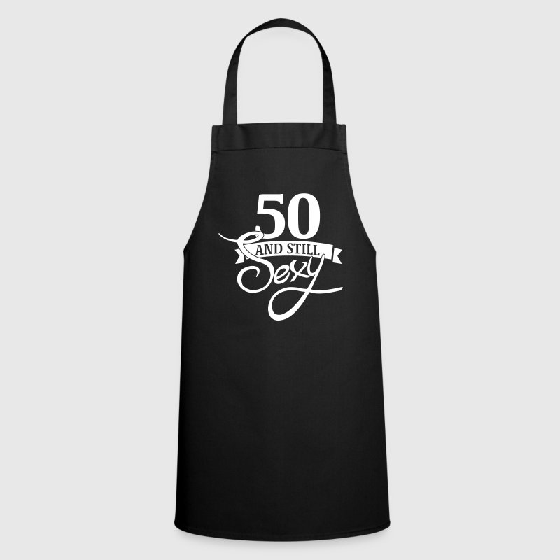 50 and still sexy  Aprons - Cooking Apron