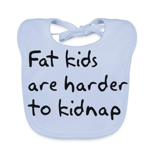 Fat kids are harder to kidnap - Bio-slabbetje voor baby's