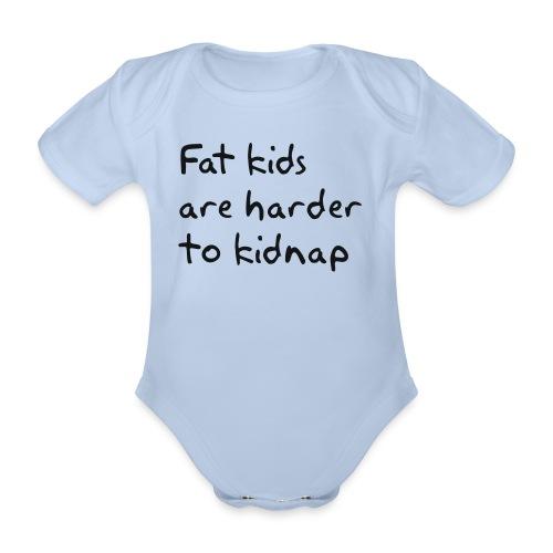 Fat kids are harder to kidnap - Baby bio-rompertje met korte mouwen