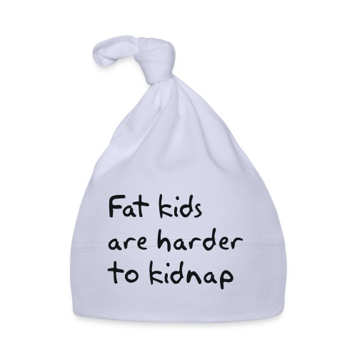 Fat kids are harder to kidnap - Muts voor baby's