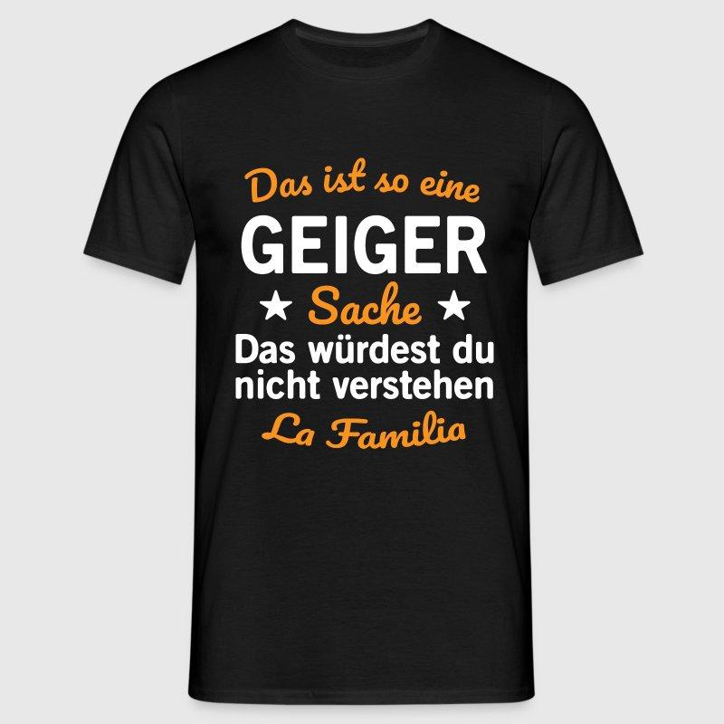 Geiger Nachname T-Shirts - Männer T-Shirt