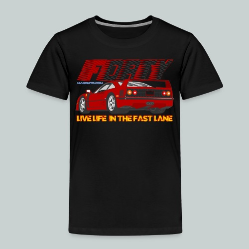 LIVE LIFE IN THE FAST LANE:  Forty - Kids' Premium T-Shirt