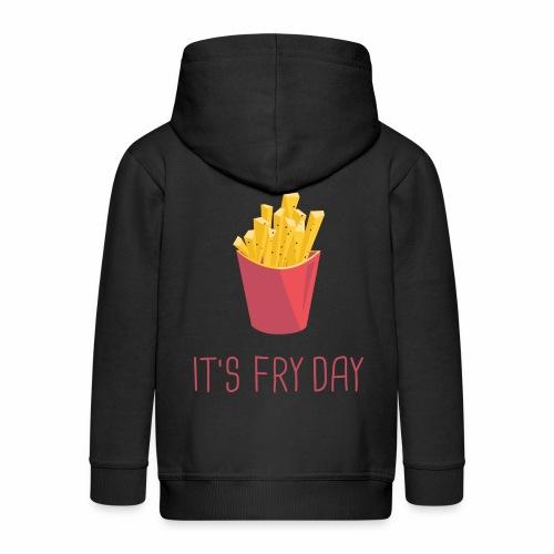 It´s Fry Day - Kinder Premium Kapuzenjacke