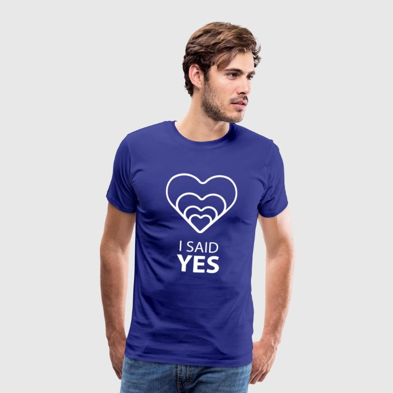I SAID YES :) Tee shirts - T-shirt Premium Homme