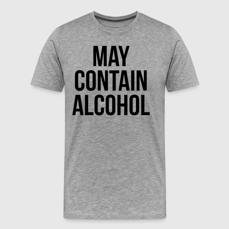 May Contain Alcohol Funny Quote T-skjorter - Premium T-skjorte for menn