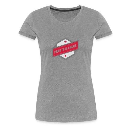 T-Shirt Proud to be a maker - T-shirt Premium Femme