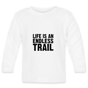 Baby-Body life is an endless trail - Baby Langarmshirt