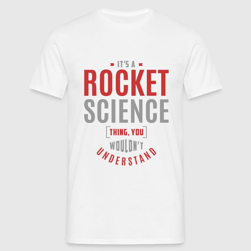 Rocket Science T-shirt - Men's T-Shirt