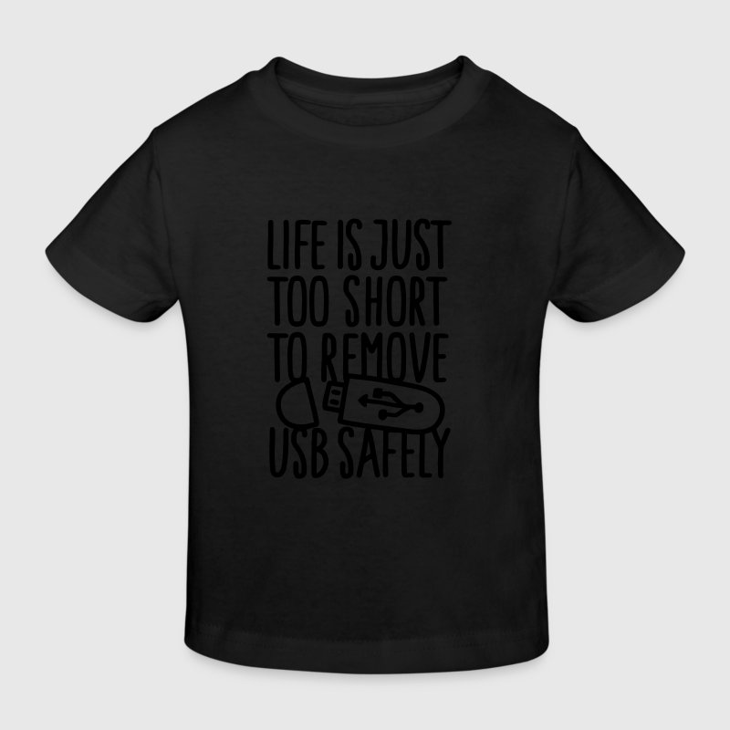 Life is just too short to remove USB safely T-shirts - Ekologisk T-shirt barn