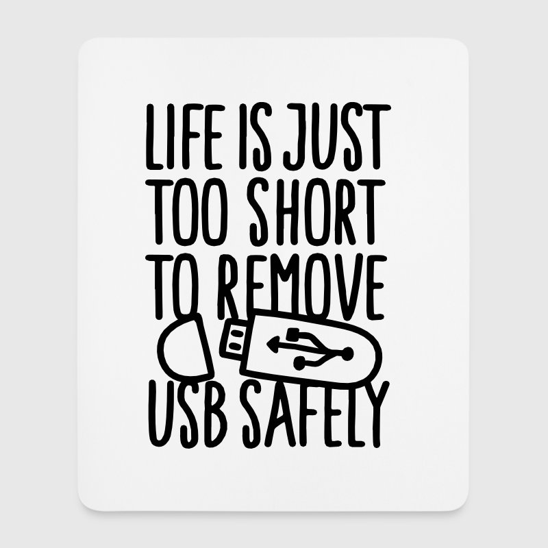 Life is just too short to remove USB safely Other - Mouse Pad (vertical)