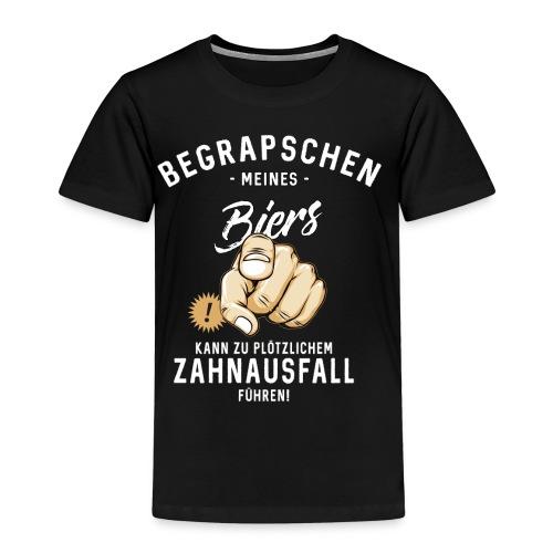 Begrapschen meines Biers - Zahnausfall - RAHMENLOS - Kinder Premium T-Shirt