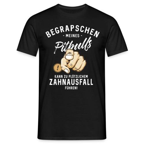 Begrapschen meines Pitbulls - Zahnausfall - RAHMENLOS - Männer T-Shirt