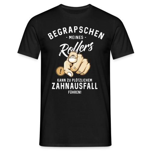Begrapschen meines Rollers - Zahnausfall - RAHMENLOS - Männer T-Shirt
