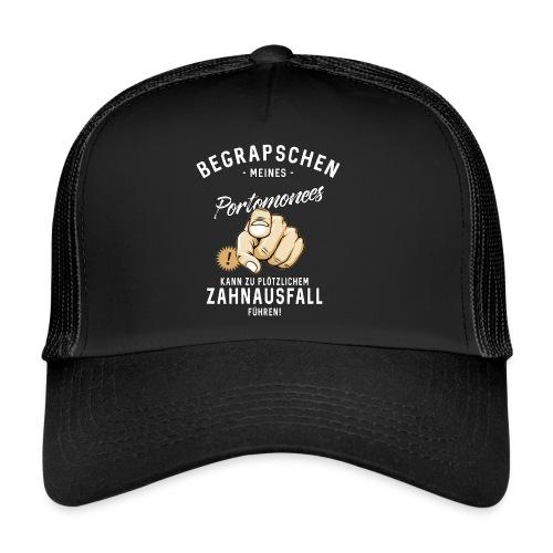 Begrapschen meines Portomonees - Zahnausfall - RAHMENLOS - Trucker Cap