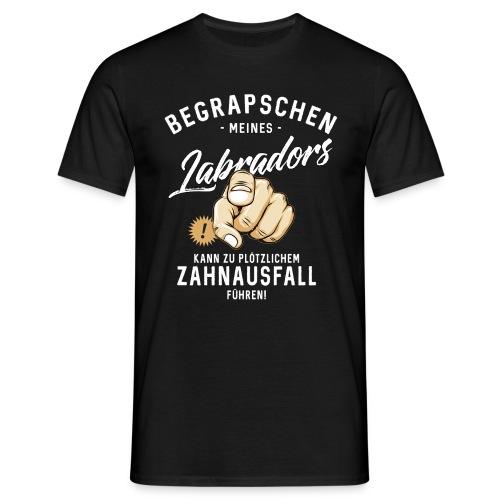 Begrapschen meines Labradors - Zahnausfall - RAHMENLOS - Männer T-Shirt