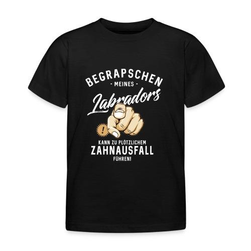 Begrapschen meines Labradors - Zahnausfall - RAHMENLOS - Kinder T-Shirt