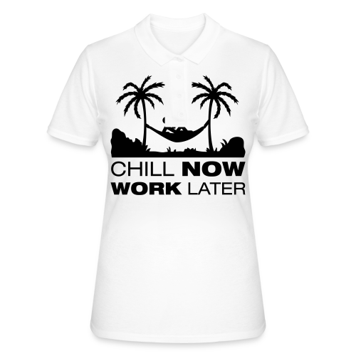 Chill now work later - Frauen Polo Shirt