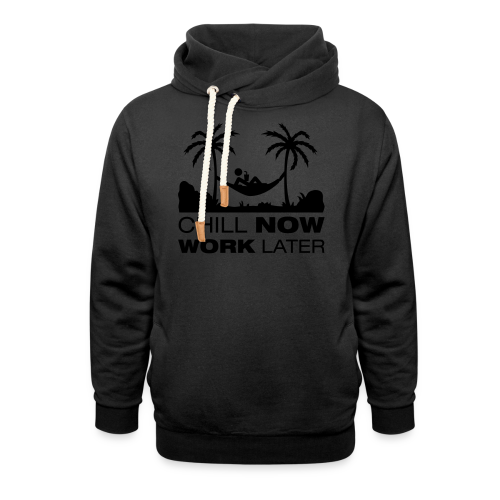 Chill now work later - Schalkragen Hoodie