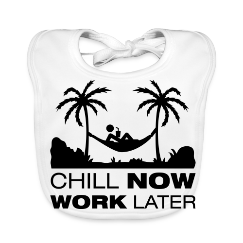 Chill now work later - Baby Bio-Lätzchen