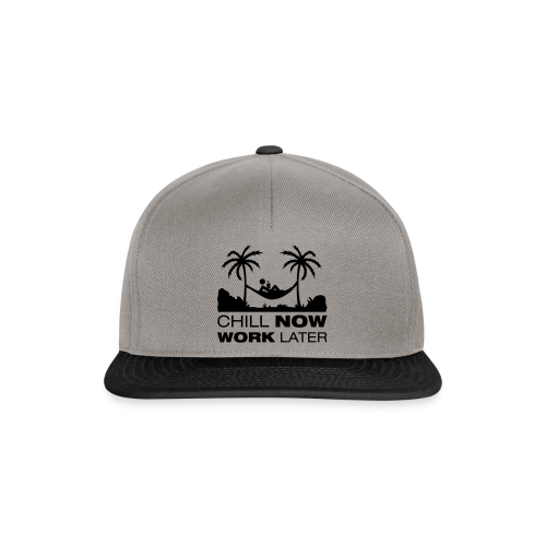 Chill now work later - Snapback Cap