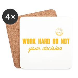 WORK HARD OR NOT – your decision - Untersetzer (4er-Set)