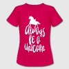 Unicorn Einhorn Shirt - Frauen T-Shirt