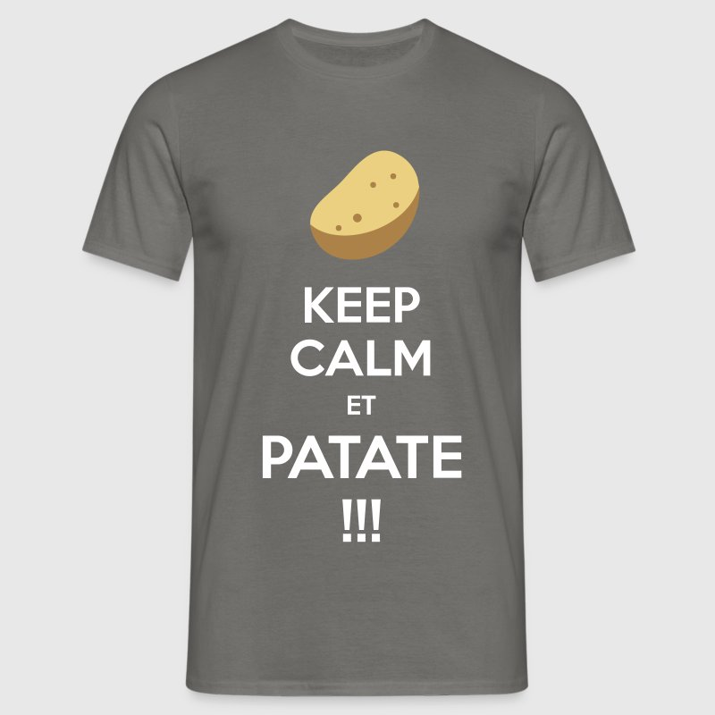 Keep calm et PATATE !!! - T-shirt Homme