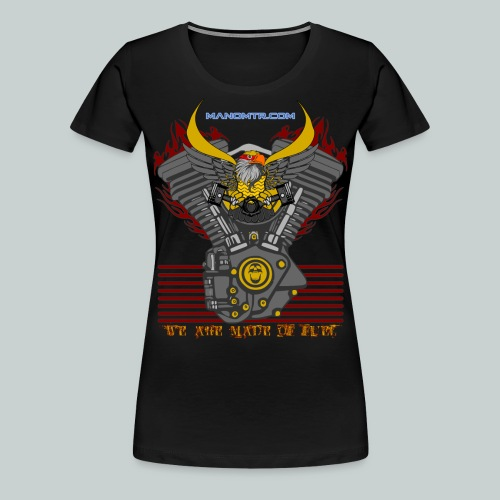 WE ARE MADE OF FUEL V2 - Women's Premium T-Shirt