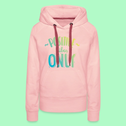 Positive vibes only Logo - Frauen Premium Hoodie