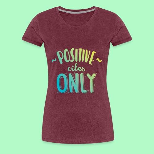 Positive vibes only Logo - Frauen Premium T-Shirt