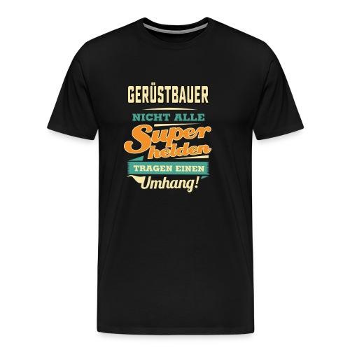 Superhelden Umhang - Gerüstbauer - RAHMENLOS Beruf Job Arbeit lustig - Männer Premium T-Shirt