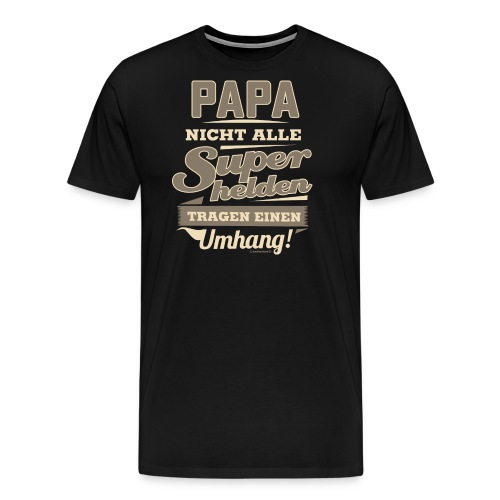 Superhelden Papa - Geburtstags Geschenk - RAHMENLOS Shirt Design - Männer Premium T-Shirt