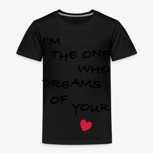 I'm the one who dreams of your love Männer T-Shirt - Kinder Premium T-Shirt